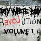 Dirty White Boy-Revolution of Love Vol 1