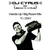 DJ CYRUS in the mix 11/2001 Hands Up / Big Room