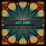 DEEP MEDITATION - JAY DEEP