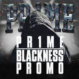 PR1ME - BLACKNESS PROMO