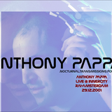 AnthonyPappa Live@ InnerCity, RAI , Amsterdam 29.12.2001 - .nocturnal.transmissions.podcast.