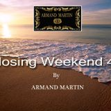 Closing Weekend By Armand Martin 4.0