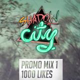 Shadow City Mix 1 - 1000 Likes