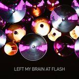 Left My Brain at Flash
