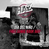 HazDF No. 55 - Día del Niño: May The 4th, Museo del Papalote, Free Comic Book Day.
