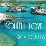 Soulful Love Agosto 2016 Dj Sinopoli Ciro