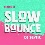SlowBounce Radio #362 with Dj Septik