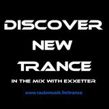 Exxetter - Discover New Trance (2017-06-03) Live On www.rautemusik.fm/trance