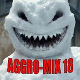 Aggro-Mix 18: Industrial, Power Noise, Dark Electro, Harsh EBM, Rhythmic Noise, CyberTec