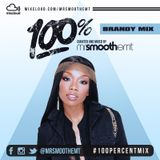 100% Brandy - mixed by @MrSmoothEMT | #100PercentMix