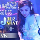 Nonstop Việt Mix 2018 - NST VIỆT MIX CÔ GÁI M52 REMIX , LK Nhạc Trẻ Remix Tuyển Chọn 2018 - P9