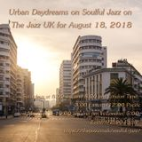 Urban Daydreams on Soulful Jazz on The Jazz UK for August 18, 2018