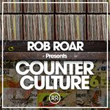 Rob Roar Presents Counter Culture. The Radio Show 001 (Guest Michael Gray - Full Intention)