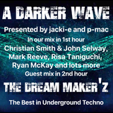 #203 A Darker Wave 05-01-2019 (guest mix in 2nd hr The Dream Maker'z)