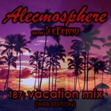 Alecmosphere 187: Vacation Mix with Iceferno (Web Edition)