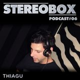 Stereo Box Podcast 06 - Thiagu