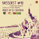 BASSCAST #40 by DJ Sickhead