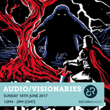 Audio/Visionaries 18th June 2017