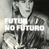 FUTUR / NO FUTURO #33 - LOVE MY WAY
