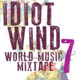 Idiot Wind World Music Mixtape #7
