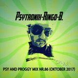 PSYTRONIX-Ringo-B.Psy and Proggy Mix Nr.86(Oktober2017)