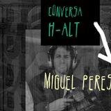 Conversa H-alt-31º episódio - Miguel Peres