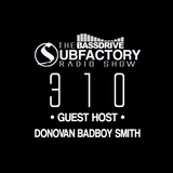 Subfactory Radio #310 • Guest Host • Donovan BADBOY Smith