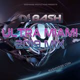 DJ Bash - ULTRA Miami 2019 Mix
