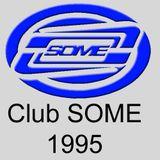 Club SOME 1995