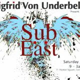 Sub:East @ Zigfrid Von Underbelly - 17th January