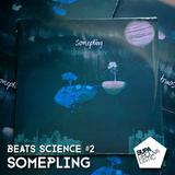 Beats Science #2 - Somepling