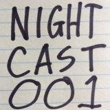NIGHTCAST001