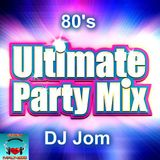 80's Ultimate Party Mix