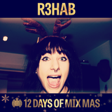 12 Days of Mix Mas: Day Two - R3hab