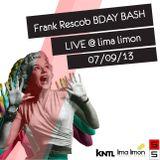 "Frank Rescob ""BDay Bash"" @ Lima Limon 07/09/13"