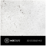 Ed is Dead - 25gr Mixtape