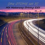 [the OTOME set 3] M3 MOTORWAY Driving Edit