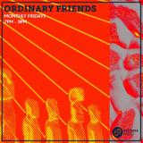 Ordinary Friends 22nd November 2019