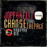 Jopparelli - Change The Pace Raw Funk Mix - Podcast N° 21