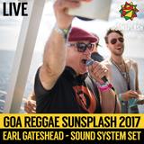 Earl Gateshead - Goa Sunsplash 2017 - Sound System Set (LIVE)