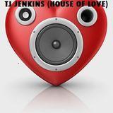 TJ JENKINS (HOUSE OF LOVE)