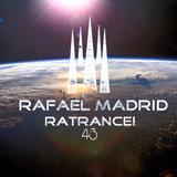 RaTrance - Episode 43! (Rafael Madrid Mix 10/09/2017)