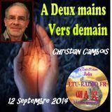 A deux mains vers demain 12 Septembre 2014 Christian Cambois