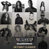 #DJamesMiniMix - UK Funky Classics