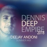 Dennis Deep Empire - Deejay Andoni Deep Mix 2018