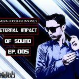 Meraj Uddin Khan Pres. Eternal Impact Of Sound Ep. 005 (December 2017)