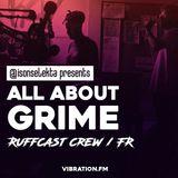 All About Grime - Ruffcast   Novelist   Krucial   Last Japan   Deuce   AS.IF KID   Lethal Bizzle