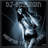 DJ-Bassrain Minimal Techno Mix