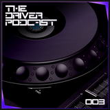 The Driver Podcast | Volume 003