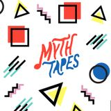 MYTH TAPES // TAPE 3